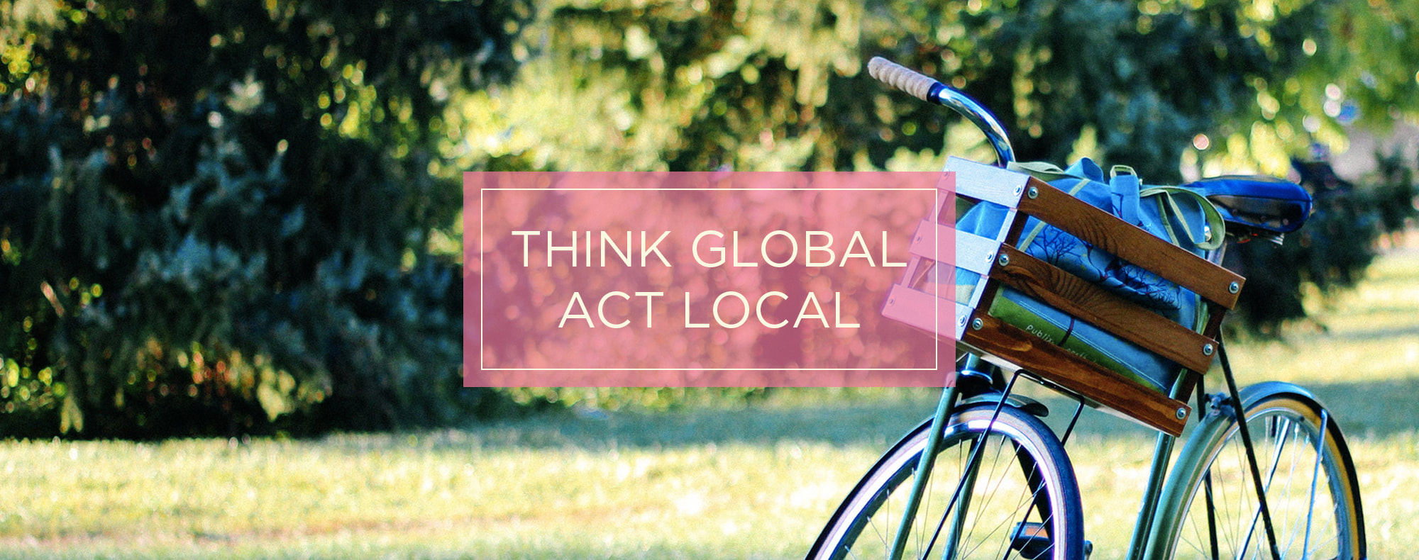 Think Global Act Local Laura Trotta